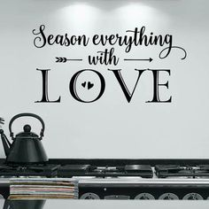 Kitchen Decor - Kitchen Wall Decal - Season everything with love - Food Quote - Kitchen Wall Quote - Vinyl Sticker Letters