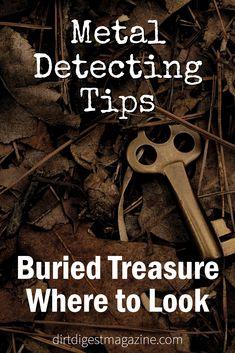 Buried Treasure Where to Look / dirtdigestmagazine.com / Metal Detecting Tips Buried Treasure, Treasure Hunting, Metal Detecting Tips, Beyblade Toys, Hide Money, Geode Rocks, Magnet Fishing, Rare Coins Worth Money, Gold Prospecting