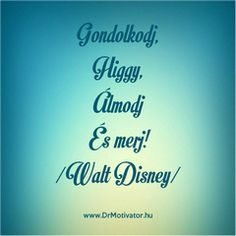 "Képtalálat a következőre: ""idézetek napoleon hill"" Motivational Quotes, Inspirational Quotes, Happy Love, Napoleon Hill, Multi Level Marketing, Kids And Parenting, Walt Disney, Quotations, Life Quotes"