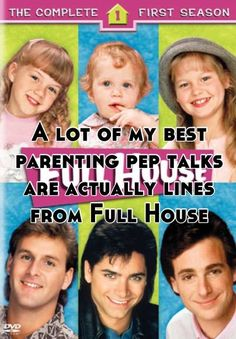 My best parenting pep talks are lines from Full House