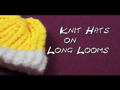 How To Knit Hats on LONG looms