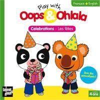 Play with Oops & Ohlala - Celebrations : cahier d'activités bilingue anglais-français pour enfants de +4ans.   www.linguatoys.com