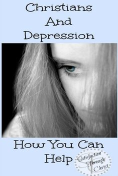 Christians and Depression   An eye opening post that might be the best thing for the depressed person in your life.   Satisfaction Through Christ