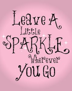 Leave your sparkle...