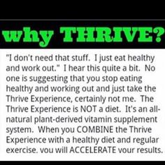 Its impossible to get all your daily vitamins and minerals through food alone. Make Thrive a part of your healthy lifestyle! If you haven't started a healthy lifestyle yet, Thrive can be your first step! http://reedbrandi03.le-vel.com email brandireed2003@hotmail.co