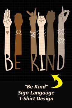 Be Kind sign language t-shirt design.  Great design for sign language teachers, and interpreters.  Format: SVG #tshirtdesign #signlanguageart #signlanguage #teachers #ads #bekind Hand Sign Language, T Shirt Design Template, Things To Buy, Stuff To Buy, Funny Tshirts, Shirt Designs, Branding, Teacher, Ads