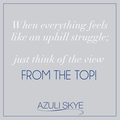 When everything feels like an uphill struggle; just think of the view from the top! #MondayMotivation #motivationmonday
