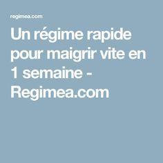 Un régime rapide pour maigrir vite en 1 semaine - Regimea.com