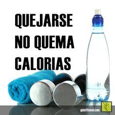 Quejarse no quema calorias