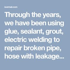 Through the years, we have been using glue, sealant, grout, electric welding to repair broken pipe, hose with leakage, plumbing with holes, cracking ducts.  12 years ago, ISERMAL started to learn there's a new idea for repairing. It's the ISERMAL silicone sealing tape. It's made of high quality silicone rubber. It's self fusing. And it repairs the broken pipe instantly.  From that moment on, ISERMAL people have been studying the tape and introducing it to the market, trying to let more and…