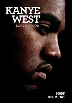 "Heavy Metal Music & More  : Mark Beaumont ""Kanye West. Bóg i potwór"" [Recenzja..."