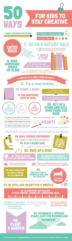 50 Ways for Kids to Stay Creative - Kids learn by example and by visual learning. Try these simple yet effective tips and tricks to help kids learn and be inspired. More Pins on Fun for Kids from ADD freeSources: www.pinterest.com...