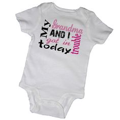 MY GRANDMA and I Got in TROUBLE Today Bodysuits Tees by EmbryLu, $14.00