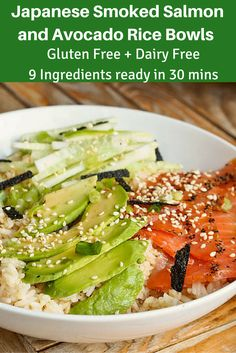 Dinner ready in under 30 mins made with only 9 ingredients. Japanese Smoked Salmon and Avocado Rice Bowls. When you can't have proper sushi, this is just as good. Gluten Free + Dairy Free too.