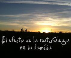 EL EFECTO DE LA NATURALEZA EN LA FAMILIA #naturaleza #familia #homeschooling #ciencias