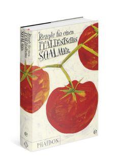 Rezepte für einen italienischen Sommer: Der Nachfolger des Silberlöffels: Amazon.de: Phaidon by Edel: Bücher