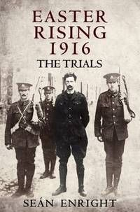 Easter Rising, 1916: the trials
