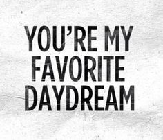 You're my favourite.