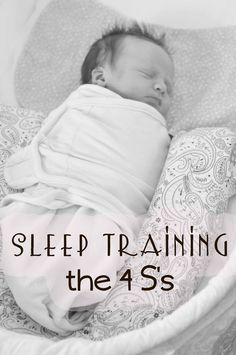 Chronicles of a Babywise Mom: Sleep Training: The Four S's