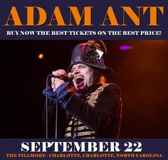 Adam Ant in Charlotte at The Fillmore - Charlotte on September 22. More about this event here https://www.facebook.com/events/1527787093918416/
