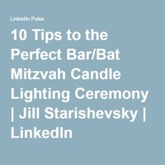10 Tips to the Perfect Bar/Bat Mitzvah Candle Lighting Ceremony Jill Starishevsky LinkedIn Candle Lighting Ceremony, Bar Mitzvah, Sweet Sixteen, Candles, How To Plan, Tips, Star Wars, Crafting, Party