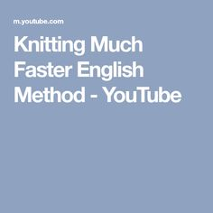 Knitting Much Faster English Method - YouTube