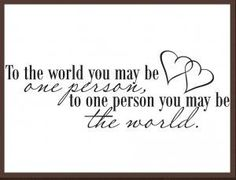 To The World You May Be One Person Vinyl Decal by xpressitall2010, $11.00