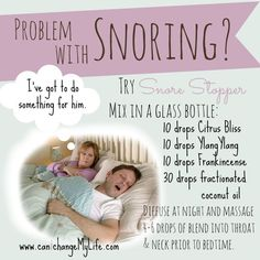 Sleep apnea remedies: Is someone snoring and keeping you awake at night? Try a little blend on their throat & neck. More sleep suggestions: http://www.canichangemylife.com/something-to-help-you-sleep/