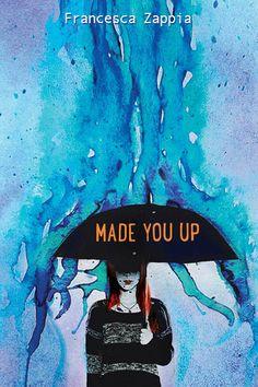 Made You Up - Francesca Zappia; https://www.goodreads.com/book/show/17661416-made-you-up?ac=1