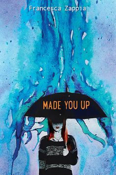 Made You Up - Francesca Zappia; https://www.goodreads.com/book/show/17661416-made-you-up?ac=1