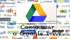 Como usar o Google Drive