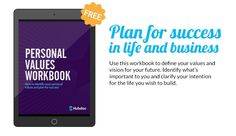 Workbook - Identify Your Personal Values and Plan for Success