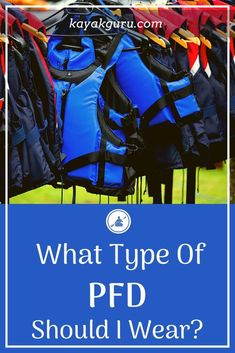 There's several types of PFD that can be worn, with a different buoyancy and use. Boating Tips, Kayaking Tips, Canoe And Kayak, Kayak Fishing, Fishing Tips, Kayak For Beginners, Kayak Equipment, Coyote Hunting, Archery Hunting