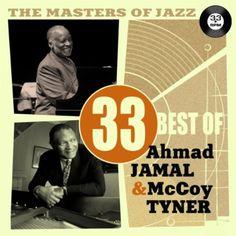 The Masters of Jazz: 33 Best of Ahmad Jamal & McCoy Tyner