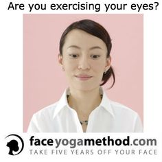 Make Sure And Exercise Your Eyes Regularly Avoid Tired Neck ExercisesFacial ExercisesFace Yoga