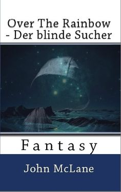 Jetzt neu bei amazon u.v.a. Plattformen - Teil 2 des Fantasyromans http://www.amazon.de/Over-The-Rainbow-blinde-Fantasy-ebook/dp/B00WDC86UY/ref=pd_sim_sbs_kinc_3?ie=UTF8&refRID=128PXKSED8WF0S4W53Y1