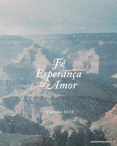 """""""Assim permanecem agora estes três: a fé a esperança e o amor. O maior deles porém é o amor"""". 1 Coríntios 13:13  #30DaysOfBibleLettering () maisoverflow.com  X"""