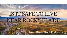 Is it Safe to Live Near Rocky Flats?