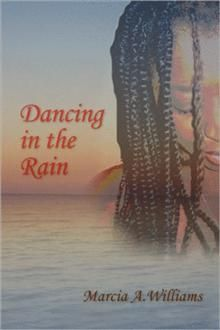 Dancing in the Rain By: Marcia Williams | Available at Xlibris Bookstore United Kingdom