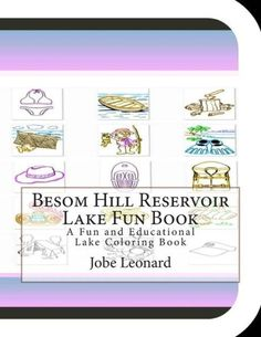 Besom Hill Reservoir Lake Fun Book: A Fun and Educational Lake Coloring Book