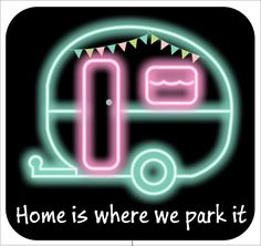 Home is where you park in neon sign by PinkNeonLaura on Etsy