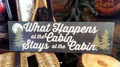 What Happens at the Cabin Sign