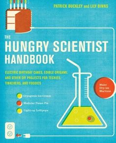 The Hungry Scientist Handbook: Electric Birthday Cakes, Edible Origami, and Other DIY Projects for Techies, Tinkerers, and Foodies by Patrick Buckley, http://www.amazon.com/dp/0061238686/ref=cm_sw_r_pi_dp_4c3Crb0Y5Y39C