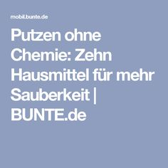 Putzen ohne Chemie: Zehn Hausmittel für mehr Sauberkeit | BUNTE.de