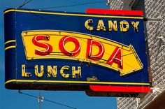 Candy-Soda-Lunch  ~ Since 1910 by Pete Zarria, via Flickr
