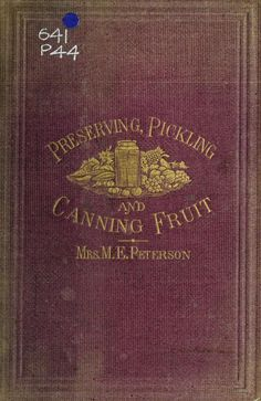 Peterson's preserving, pickling & canning, fruit manual, 1869
