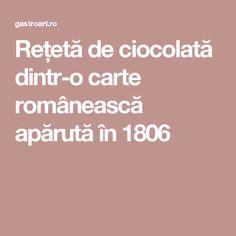 Rețetă de ciocolată dintr-o carte românească apărută în 1806 Cooking, Recipes, Cucina, Kochen, Rezepte, Cuisine, Recipe, Brewing, Koken