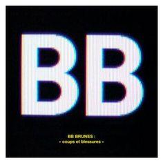 BB Brunes - Coups et blessures