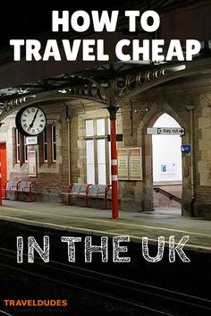 How to Travel Cheaply in the UK | There are cheap ways to travel around the UK. Sometimes ridiculously cheap. But finding those rumoured £1 fares is tough unless you know where to look. | Travel Dudes Social Travel Community