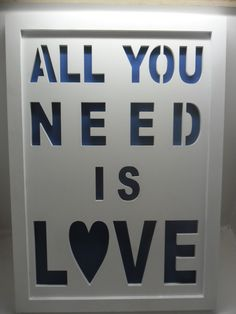 All you Need is Love, Laser cut by Everything Laser